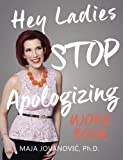 Hey Ladies, Stop Apologizing WORKBOOK: New 2017-18 Edition!