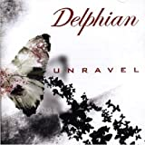 Unravel by DELPHIAN (2007-04-30)
