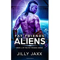Fat Friends and Aliens: Book One of the Fat Friends Series