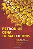 Petronius' Cena Trimalchionis: Latin Text with Facing Vocabulary and Commentary
