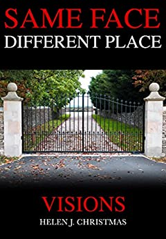 Visions (Same Face Different Place Book 2) by [Christmas, Helen J.]