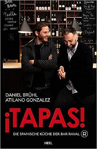 Tapas!: Die spanische Küche der Bar Raval: Amazon.de: Daniel Brühl ...