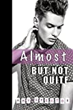 Free eBook - Almost But Not Quite