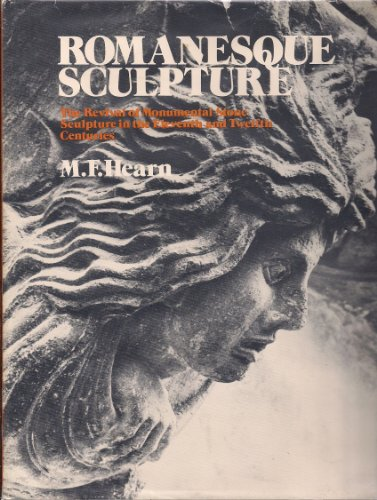 Romanesque Sculpture: The Revival of Monumental Stone Scuplture in the Eleventh and Twelfth Centuries