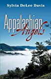 Appalachian Angels, Sylvia DeLee Davis, 0741450712