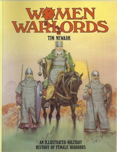 Women Warlords: An Illustrated Military History of Female Warriors (Barbarians)