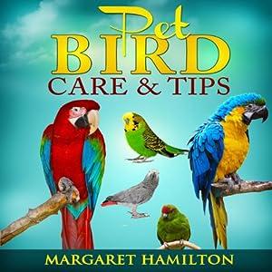 Pet Bird Care and Tips Audiobook