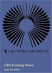 CBS Evening News (June 29, 2004)