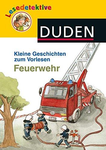 Lesedetektive Kleine Geschichten zum Vorlesen - Feuerwehr