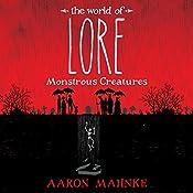 The World of Lore, Volume 1: Monstrous Creatures | Aaron Mahnke