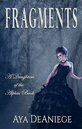Fragments (Daughters of the Alphas Book 2)