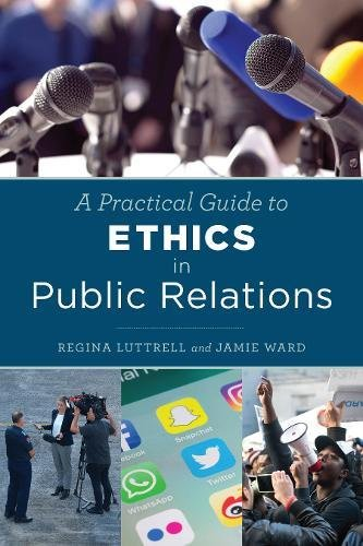 A Practical Guide to Ethics in Public Relations by Rowman & Littlefield Publishers