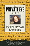 """""""Private Eye"""" Book of Craig Brown Parodies"""