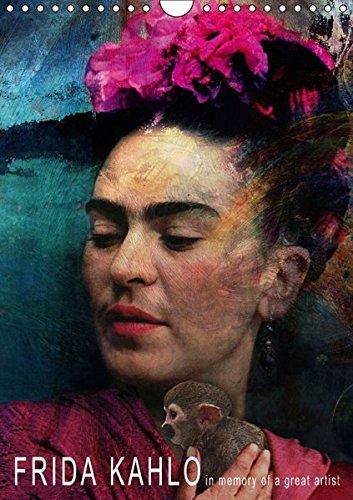 FRIDA KAHLO in memory of a great artist (Wandkalender 2016 DIN A4 hoch): 12 Portraits der mexikanischen Malerin Frida Kahlo (Monatskalender, 14 Seiten) (CALVENDO Kunst)