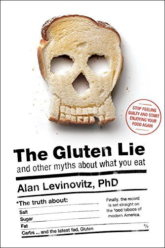 The Gluten Lie: And Other Myths About What You Eat Hardcover – April 21, 2015