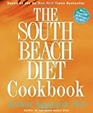 The South Beach Diet Cookbook, Arthur Agatston, 1579549578