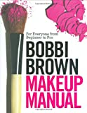 Bobbi Brown Makeup Manual, Bobbi Brown, 0446581348