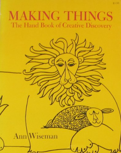 Making Things: A Handbook of Creative Discovery