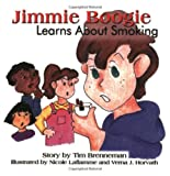 Jimmie Boogie Learns about Smoking, Tim Brenneman, 0970045328