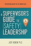 A Supervisor's Guide to Safety Leadership