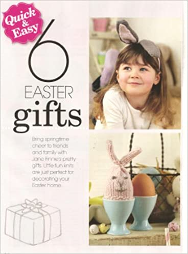 Quick easy 6 easter gifts to knit magazine pull out knitting quick easy 6 easter gifts to knit magazine pull out knitting patterns amazon jane finnie books negle Images