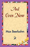 And Even Now, Max Beerbohm, 142182986X