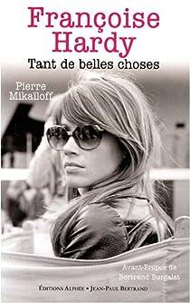 Francoise Hardy : Tant de belles choses par Mikaïloff