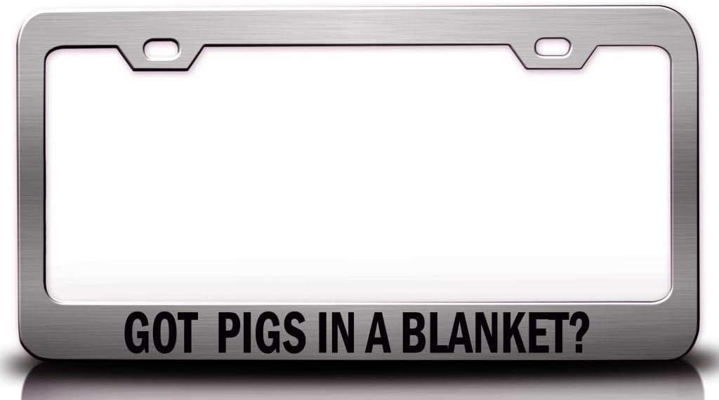 Custom Brother - GOT Pigs in A Blanket? Food Vegetable Fruit Metal Car SUV Truck License Plate Frame Ch z84