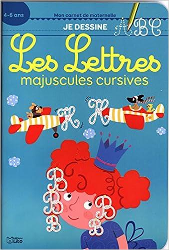 En ligne téléchargement gratuit Mon carnet de maternelle: Je dessine les majuscules cursives - De 4 à 6 ans epub, pdf
