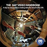 The 360° Video Handbook: A step-by-step guide to creating video for virtual reality (VR)