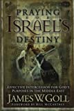 Praying for Israel's Destiny, James W. Goll, 0800793692