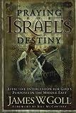 Praying for Israel's Destiny, James W. Goll, 0800793692