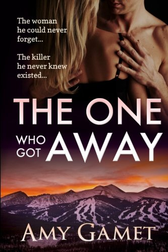 The One Who Got Away (Love and Danger) (Volume 2)