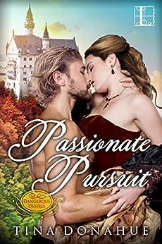 Passionate Pursuit (Dangerous Desires) by [Donahue, Tina]
