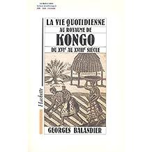 VIE Q.AU ROYAUME DE KONGO DU 16EME AU 18EME