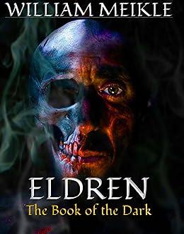 Eldren: The Book of the Dark by [Meikle, William]