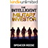 The Intelligent Military Investor: An Officer's Guide to Personal Finance and Investing