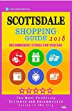 Scottsdale Shopping Guide 2018: Best Rated Stores in Scottsdale, Arizona - Stores Recommended for Visitors, (Shopping Guide 2018)