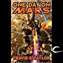 One Day on Mars: Tau Ceti, Book 1 Audiobook by Travis S. Taylor Narrated by William Dufris