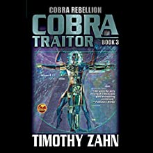 Cobra Traitor: Cobra Rebellion, Book 3 Audiobook by Timothy Zahn Narrated by Stefan Rudnicki