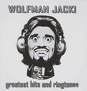 Wolfman JAck!, Greatest Hits and Ringtones