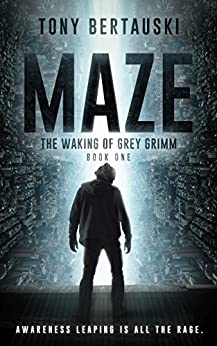 Maze: The Waking of Grey Grimm by [Bertauski, Tony]
