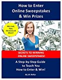 How to Enter Online Sweepstakes & Win Prizes: A