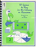 Fifty Games to Play in the Library and Classroom, Carol Lee and Fay Edwards, 0913853062