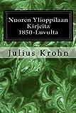 img - for Nuoren Ylioppilaan Kirjeita 1850-Luvulta (Finnish Edition) book / textbook / text book
