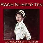 Room Number Ten | Bessie Kyffin-Taylor