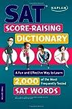 Kaplan SAT Score-Raising Dictionary, Kaplan and Kaplan Publishing Staff, 1427798648