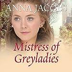 Mistress of Greyladies | Anna Jacobs