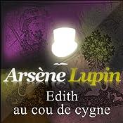 Edith au cou de cygne (Arsène Lupin 22)   Maurice Leblanc