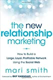 The New Relationship Marketing: How to Build a Large, Loyal, Profitable Network Using the Social Web 1st edition by Smith, Mari (2011) Hardcover